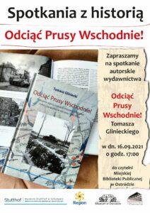 plakat promujący Spotkanie z historią promujące wydawnictwo Odciąć Prusy Wschodnie